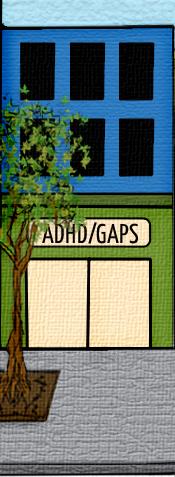 ADHD/GAPS